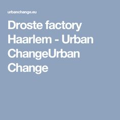The Droste chocolate factory in Haarlem is an icon of industrial architecture in Haarlem. The complex, founded in 1897 along the Spaarne waterway, was expanded with a new machine building in armed … Industrial Architecture, Change, Urban