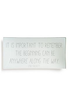 """""""It is important to remember the beginning can be anywhere along the way"""". Ben's Garden 'Remember the Beginning' Trinket Tray available at #Nordstrom"""