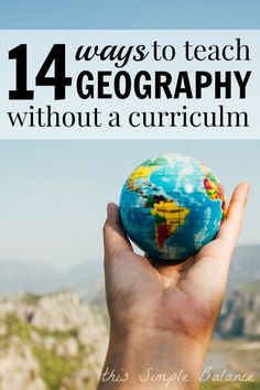 Looking for an affordable way to add geography to your homeschool? Try these ideas for homeschooling geography without a curriculum. They are great for unschooling or relaxed homeschoolers.