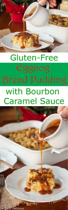 This easy gluten free eggnog bread pudding with bourbon caramel sauce is perfect for the holidays. It makes a custardy holiday dessert, or an indulgent Christmas morning breakfast. (dairy free option!) @canyonbakehouse #LoveBreadAgain AD