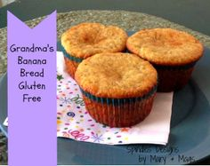 Spindles Designs by Mary & Mags: Grandmas Banana Bread - Gluten Free