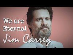Inspiring Jim Carrey - We are Eternal ft. Jeff Leiberman - YouTube