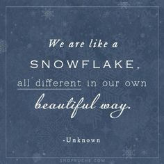 Snowflake quote for craft Great Quotes, Quotes To Live By, Me Quotes, Inspirational Quotes, Smart Quotes, Work Quotes, Uplifting Quotes, Beauty Quotes, Motivational