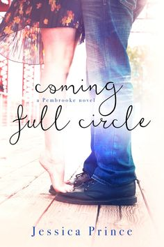 Coming Full Circle by Jessica Prince | Pembrooke, #2 | Release Date October 3rd, 2016 | Genres: Contemporary Romance