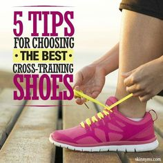 Going from cardio to strength training and back again? One shoe for all makes life easier. Here are 5 Tips for Choosing the Best Cross-Training Shoes!  #crosstraining #shoes #tips #fitness