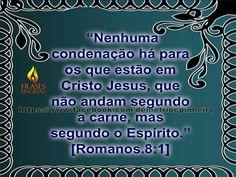 Nenhuma Condenação Há Para Quem Está Em Cristo Jesus!