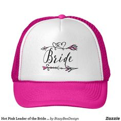 Hot Pink Leader of the Bride Tribe   Trucker Hat