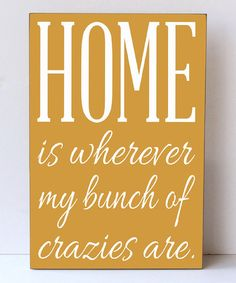 Another great find on #zulily! Mustard & White 'My Bunch of Crazies' Wall Sign by Vinyl Crafts #zulilyfinds