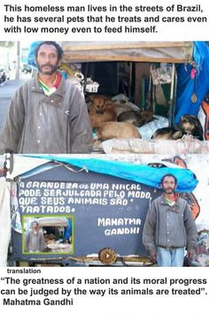 faith in humanity restored, homeless man cares for animals. What a kind man. I hope one day he has the things he deserves. Mahatma Gandhi, We Are The World, In This World, Homeless Man, Homeless People, Faith In Humanity Restored, Thing 1, Good People, Amazing People