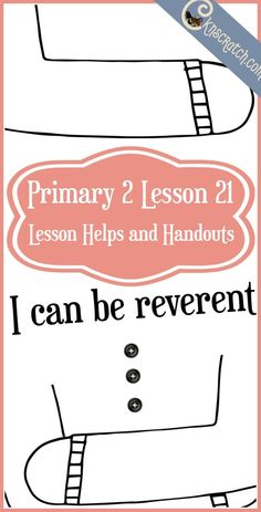Great lesson helps and handouts for Primary 2 Lesson 21: I can be reverent
