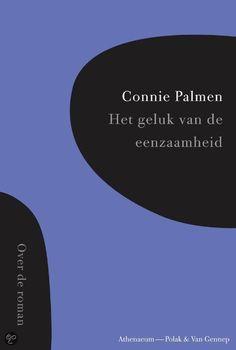 Connie Palmen  Het geluk van de eenzaamheid