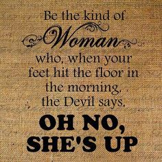 be the kind of woman..