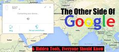 The Other Side of Google – You Must Know about these 6 Hidden Tools from Google!!