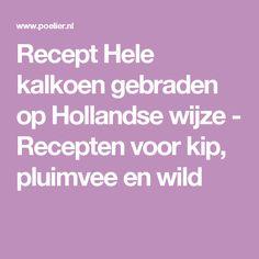 Recept Hele kalkoen gebraden op Hollandse wijze - Recepten voor kip, pluimvee en wild