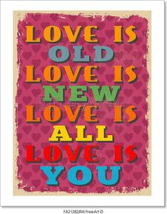 """""""Retro Vintage Motivational Quote Poster. Love is Old Love is New Love is All Love is You."""" - Art Print from FreeArt.com"""