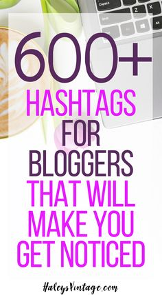 My Ultimate Hashtag List for Bloggers will help you maintain an incredible social media presence! With over 600 Hashtags you'll want to read this. via @haleysvintage