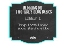Lesson 1:  Things I wish I knew about starting a blog
