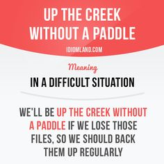 Are you up the creek without a paddle? #idiom #idioms #slang #english #englishlanguage #saying #sayings #phrase #phrases #expression #expressions #learnenglish #studyenglish #language #vocabulary #efl #esl #tesl #tefl #toefl #ielts #creek #paddle