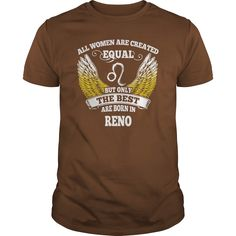 Reno Shirts All Women Are Created Equal but Only the Best Born in Reno Tshirts Guys ladies tees Hoodie Sweat Vneck Shirt for women  #gift #ideas #Popular #Everything #Videos #Shop #Animals #pets #Architecture #Art #Cars #motorcycles #Celebrities #DIY #crafts #Design #Education #Entertainment #Food #drink #Gardening #Geek #Hair #beauty #Health #fitness #History #Holidays #events #Home decor #Humor #Illustrations #posters #Kids #parenting #Men #Outdoors #Photography #Products #Quotes #Science…