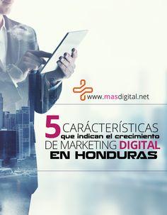 5 características que indican el crecimiento de marketing digital en Honduras