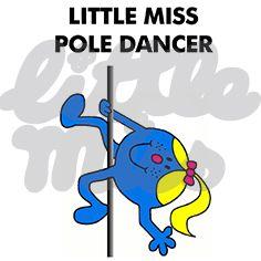 Little Miss Pole Dancer,