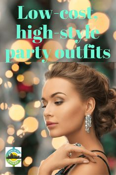 Here are some party outfits that are trendy, but cost next to nothing. In fact, it's likely you have a lot of this season's hot looks already in your closet. What makes style stylish is simply putting together the right pieces.