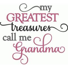 Silhouette Design Store - View Design #78371: greatest treasures call me grandma phrase