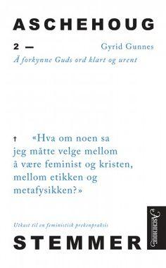 """Gyrid Gunnes' """"Å forkynne Guds ord klart og urent"""" er den andre av 12 tekster i """"Aschehoug Stemmer""""-serien, som markerer 100-årsjubileet for kvinners stemmerett i Norge."""