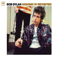 500 Greatest Albums of All Time: Bob Dylan, 'Highway 61 Revisited' | Rolling Stone