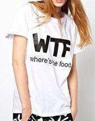 WTF Where's the food tshirt for women tshirts shirts shirt top...feed me...
