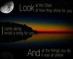 Yellow- Coldplay. I don't know, must be hormones or PMS or something.. Can't stop with the love songs! Also, learning this one. ❤