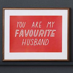 'You Are My Favourite…' Print - living & decorating sale