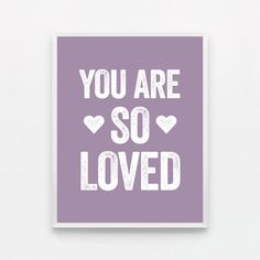 Purple Love Wall Art Typography Poster - Nursery Art You Are So Loved Typography Print - Valentine - Valentines Day - Radiant Orchid