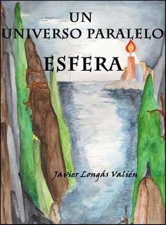"""Un universo paralelo. Esfera: ENTRA EN MI UNIVERSOLa novela """"Un universo paralel..."""
