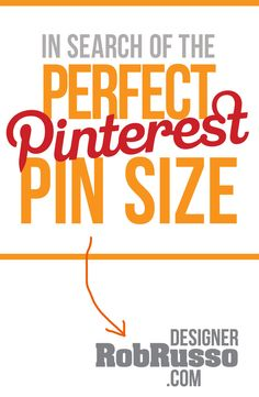 In search of the PERFECT PINTEREST PIN SIZE? Look no further... Check out my latest thoughts on the matter is this blog post: http://designerrobrusso.com/what-is-the-perfect-pinterest-pin-size/