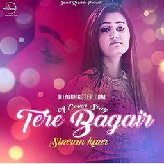 Tere Bagair-Simran(Cover) Download Mp3 DjYoungster.Com