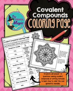 This Covalent Compound Formulas Coloring Page will aid in student concentration and engagement, plus coloring has proven relaxation and stress relieving benefits. Sometimes students just need a brain break! Students will answer 12 questions about naming covalent compounds and writing covalent compound formulas.
