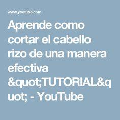 """Aprende como cortar el cabello rizo de una manera efectiva """"TUTORIAL"""" - YouTube"""