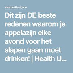 Dit zijn DE beste redenen waarom je appelazijn elke avond voor het slapen gaan moet drinken! | Health Unity