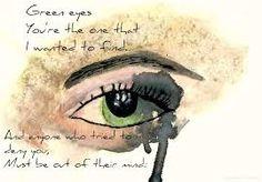 New Quotes Love Songs Lyrics Eyes 39 Ideas People With Green Eyes, Girl With Green Eyes, New Quotes, Girl Quotes, Love Quotes, Inspiring Quotes, Funny Quotes, Inspirational, Green Eye Quotes