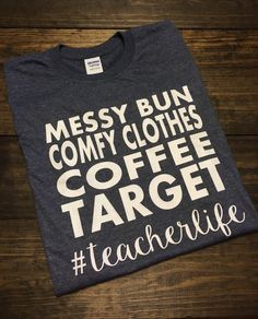 Teacher Life~~We can all relate! Especially to Target and its Dollar Spot!!  This design is done on a soft style regular unisex fit short sleeve t-shirt. All color choices have a heather appearance. The design will be white unless you request otherwise.  If you choose other from the customization menu, please leave a message in the notes to seller section at checkout with your request. Please limit your request to one line :)  **If you would like a shirt color that is not listed please…