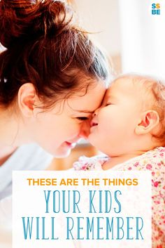 """Do you feel pressured to create the """"perfect childhood""""? Do you regret losing your temper? Don't worry: these are the things your kids will remember about you."""