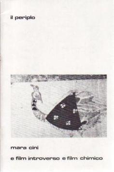 Mara Cini, e fil introverso e film chimico, il periplo, 1976