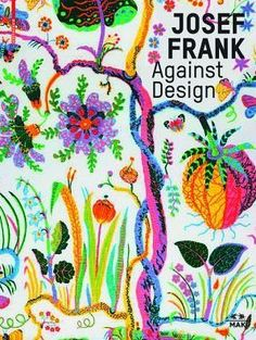 With Josef Frank the catalogue for the exhibition in the MAK, Vienna, focuses on one of the most important Austrian architects of the 20th century. In...