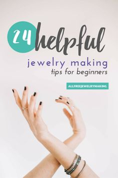 24 Helpful Jewelry-Making Tips for Beginners
