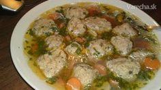 Moja mama varievala v nedeľu z mladej sliepky slepačiu polievku, do ktorej robila  pečeňové  knedličky. Je to veľmi chutná, výživná a výdatná polievka, na nedeľu  ako stvorená.  Táto  nádherne voňavá, číra polievka má liečivú silu, je vhodná rovnako pre slabých a  chorých, ako aj  pre deti, ale aj ostatných. Czech Recipes, Cooking Recipes, Healthy Recipes, Healthy Food, Polish Recipes, Food 52, Food And Drink, Menu, Chicken
