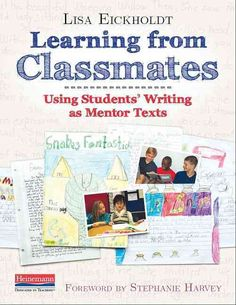 Learning from Classmates: Using Students' Writing As Mentor Texts