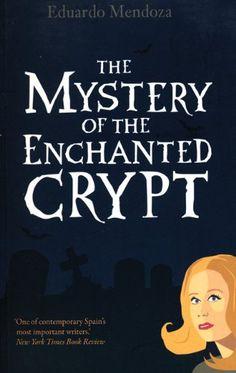 The Mystery of the Enchanted Crypt by Eduardo Mendoza https://www.amazon.com/dp/1846590515/ref=cm_sw_r_pi_dp_x_cBdFybFEZ4A2R