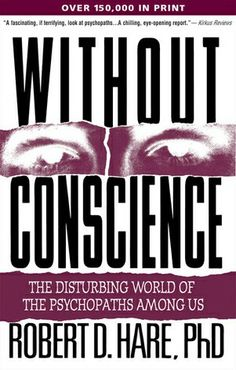 Without Conscience ** by Dr. Robert D. Hare