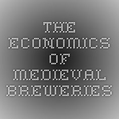 The Economics of Medieval Breweries